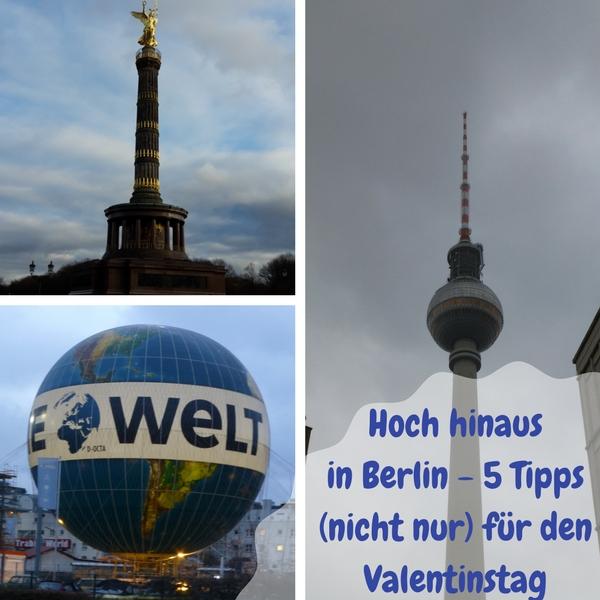 Hoch hinaus in Berlin - 5 Tipps (nicht nur) für den Valentinstag ...