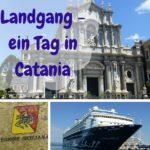 Mittelmeer-Kreuzfahrt 2016 – 4. Hafen: Catania