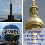 Hoch hinaus in Berlin – 6 Tipps (nicht nur) für den Valentinstag